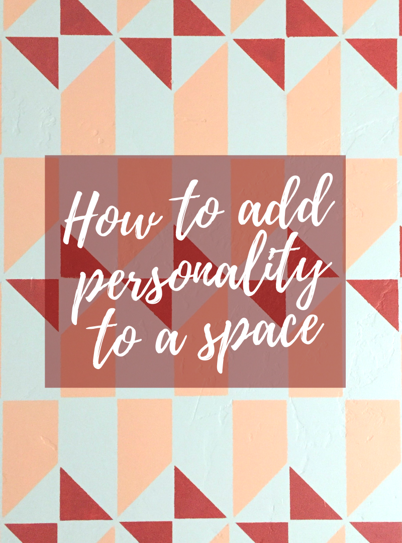 How to Add Personality to a Space – ORC Week 4