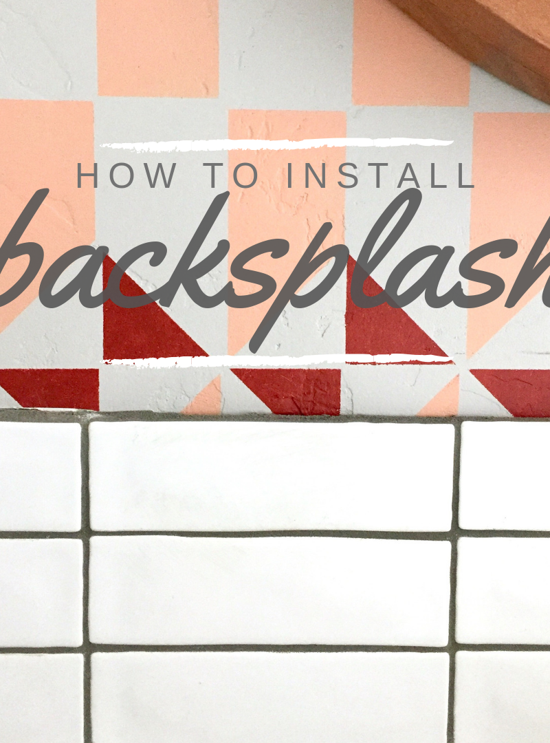 DIY Backsplash Installation – ORC Week 5